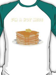 I'm A Hot Mess T-Shirt