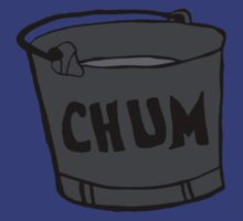 chum bucket by ryan  munson