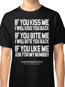 If you kiss me Classic T-Shirt