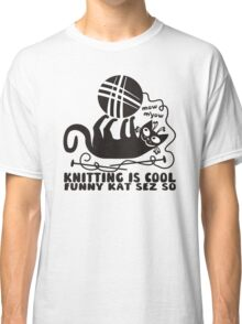 Black white knitting is cool funny derpy cat says so Classic T-Shirt