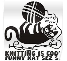 Black white knitting is cool funny derpy cat says so Poster
