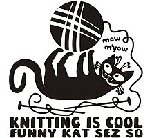 Black white knitting is cool funny derpy cat says so Photographic Print