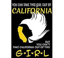 You Can Take This Girl Out Of California But You Can't Take California Out Of This Girl - Unisex Tshirt Photographic Print