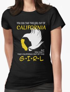 You Can Take This Girl Out Of California But You Can't Take California Out Of This Girl - Unisex Tshirt T-Shirt