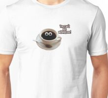 Cute Coffee - You Can't Live Without Me Unisex T-Shirt