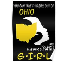 You Can Take This Girl Out Of Ohio But You Can't Take Ohio Out Of This Girl - Unisex Tshirt Poster