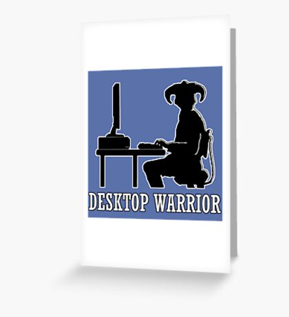 Desktop Warrior Greeting Card