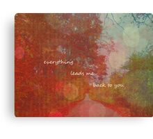 just when i think i'm lost i realize... Canvas Print