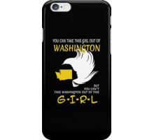 You Can Take This Girl Out Of Washington But You Can't Take Washington Out Of This Girl - Unisex Tshirt iPhone Case/Skin