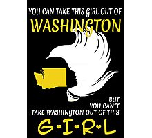 You Can Take This Girl Out Of Washington But You Can't Take Washington Out Of This Girl - Unisex Tshirt Photographic Print