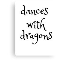 dances with dragons Canvas Print