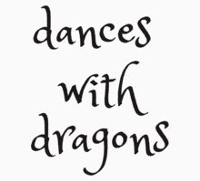 dances with dragons T-Shirt