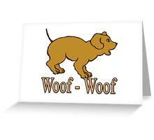 Woof - Woof Greeting Card