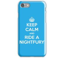 KEEP CALM and RIDE A NIGHTFURY iPhone Case/Skin