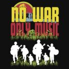 NO WAR, ONLY MUSIC by Saksham Amrendra