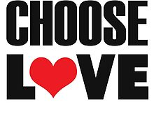 Choose Love by candymoondesign