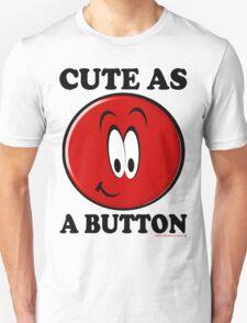 Cute as a Button T-Shirt T-Shirt