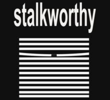 Stalkworthy by sevenbreaths