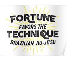 Fortune Favors the Technique Poster
