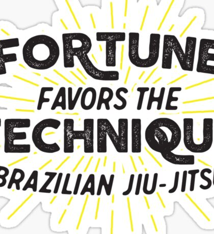 Fortune Favors the Technique Sticker
