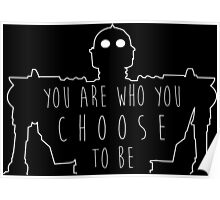 "Iron Giant- ""You Are Who You Choose To Be"" Poster"