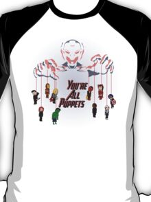 Your'e All Puppets T-Shirt