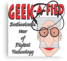 GEEK-A-FIED Canvas Print
