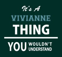 Its a VIVIANNE thing, you wouldn't understand by thinging