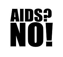 Aid's? NO! Photographic Print