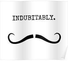 Mustachio - Indubitably. Poster
