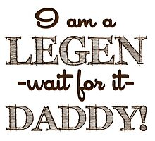 How I Met Your Mother - I am a Legen-daddy! Photographic Print