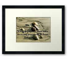 A Time To Every Purpose Framed Print