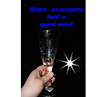 Hope Everyone Had A good one! Photographic Print