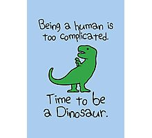 Time To Be A Dinosaur Photographic Print