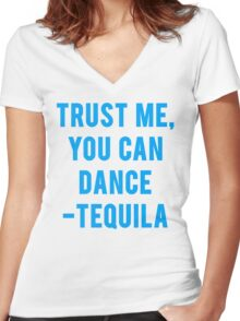 You Can Dance Tequila Quote Women's Fitted V-Neck T-Shirt