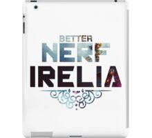 League of Legends - Better Nerf Irelia iPad Case/Skin