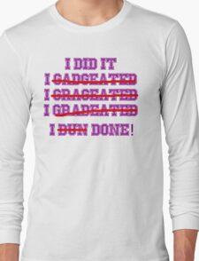 Funny Graduation Graduate Long Sleeve T-Shirt