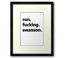 Ron fucking Swanson Framed Print