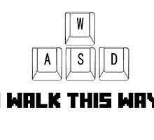 I walk this way by MikeJustGaming