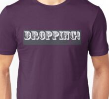 Dropping! Unisex T-Shirt