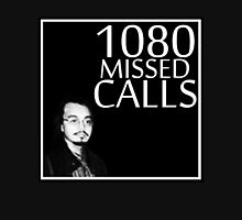 1080 Missed Calls. Long Sleeve T-Shirt