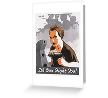It's Our Fight Too -- Rosie The Riveter Greeting Card