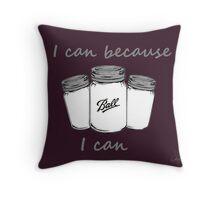 I Can Because Throw Pillow