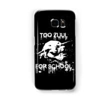 Too Zuul for School Samsung Galaxy Case/Skin