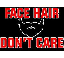 Face Hair Don't Care Photographic Print