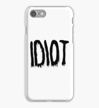 IDIOT iPhone Case/Skin