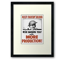 Keep Fightin' Soldier We're Backing You  Framed Print