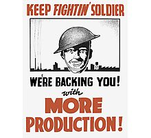 Keep Fightin' Soldier We're Backing You  Photographic Print