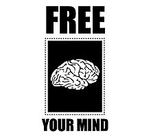 FREE YOUR MIND! Photographic Print