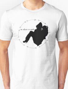 No Choice To Make: Olicity T-Shirt